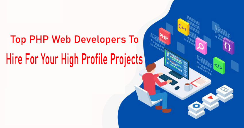 Top PHP Web Developers To Hire For Your High Profile Projects